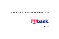 Maxwell C. Weaver Foundation, US Bank, Trustee